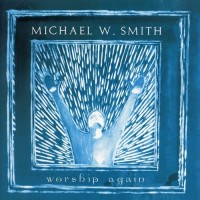 Purchase Michael W. Smith - Worship Again