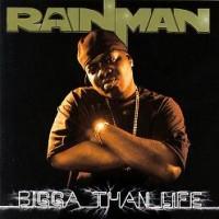 Purchase RainMan - Bigga Than Life