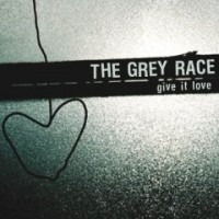 Purchase The Grey Race - Give It Love