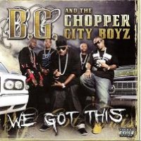 Purchase B.G. & The Chopper City Boyz - We Got This