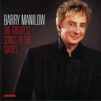 Purchase Barry Manilow - The Greatest Songs Of The Sixties