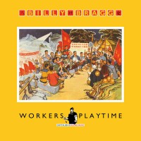 Purchase Billy Bragg - Workers Playtime