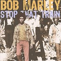 Purchase Bob Marley & the Wailers - Stop That Train