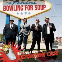 Purchase Bowling For Soup - The Great Burrito Extortion Case