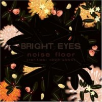 Purchase Bright Eyes - Noise Floor Rarities 1998-2005