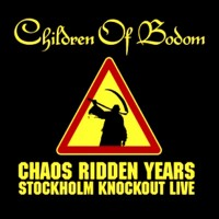 Purchase Children Of Bodom - Chaos Ridden Years (Stockholm Knockout Live) CD1