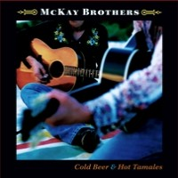 Purchase McKay Brothers - Cold Beer & Hot Tamales
