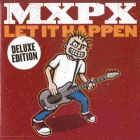 Purchase MXPX - Let It Happen (DE)