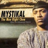 Purchase Mystikal - The Man Right Chea