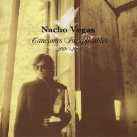 Purchase Nacho Vegas - Canciones Inexplicables 2001-2005