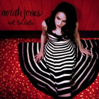 Purchase Norah Jones - Not Too Late