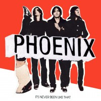 Purchase Phoenix - It's Never Been Like That