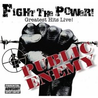 Purchase Public Enemy - Fight the Power (Greatest Hits Live!)