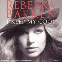 Purchase Rebekka Bakken - I Keep My Cool