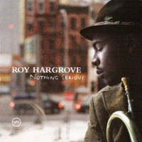 Purchase Roy Hargrove - Nothing Serious