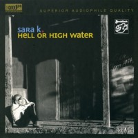 Purchase Sara K. - Hell Or High Water