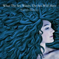 Purchase Sarah Blasko - What The Sea Wants The Sea Will Have