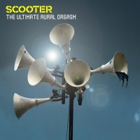 Purchase Scooter - The Ultimate Aural Orgasm CD1