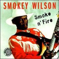 Purchase Smokey Wilson - Smoke N' Fire