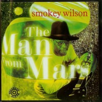 Purchase Smokey Wilson - The Man From Mars