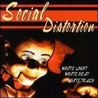 Purchase Social Distortion - White Light, White Heat, White Trash