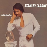 Purchase Stanley Clarke - Let Me Know You
