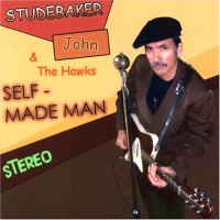 Purchase Studebaker John and the Hawks - Self-Made Man