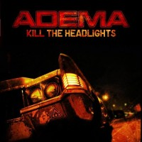 Purchase Adema - Kill The Headlights (Advance)
