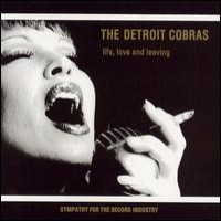 Purchase The Detroit Cobras - Life, Love And Leaving