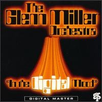 Purchase The Glenn Miller Orchestra - In The Digital Mood
