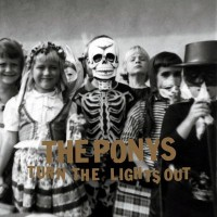 Purchase The Ponys - Turn The Lights Out