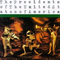 Purchase The Presidents Of The United States Of America - The Presidents Of The United States Of America