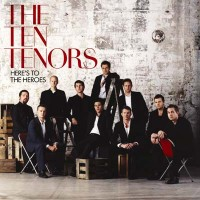 Purchase The Ten Tenors - Heres To The Heroes