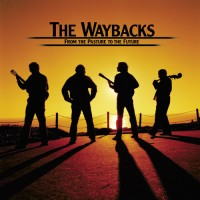 Purchase The Waybacks - From The Pasture To The Future
