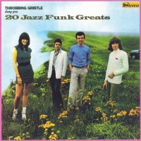 Purchase Throbbing Gristle - 20 Jazz Funk Greats