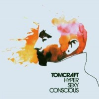 Purchase Tomcraft - Hypersexyconscious