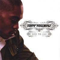 Purchase Tony Towerz - Sho Yo Luv