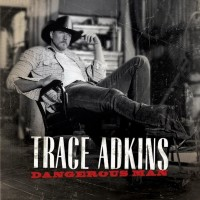 Purchase Trace Adkins - Dangerous Man