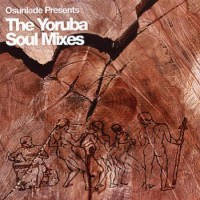 Purchase VA - Osunlade Presents The Yoruba Soul Mixes