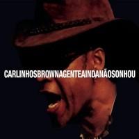 Purchase Carlinhos Brown - A Gente Ainda Nao Sonhou