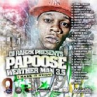 Purchase Papoose - DJ Rah2K & Papoose - Weatherman 3.5