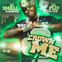 Purchase Lil Flip - DJ Smallz & Lil Flip - Crown Me
