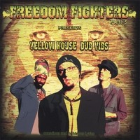 Purchase Freedom Fighters - Yellow House Dub Vibes