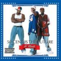 Purchase G-Unit - 50 Cent Is The Future