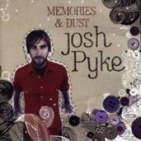 Purchase Josh Pyke - Memories & Dust