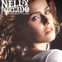 Purchase Nelly Furtado - All good things Come To An End