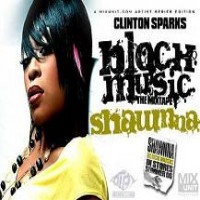 Purchase Shawnna - Block Music The Mixtape