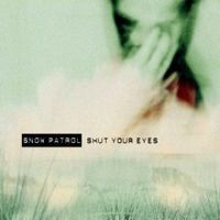 Purchase Snow Patrol - Shut Your Eyes