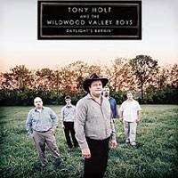 Purchase Tony Holt & Wildwood Valley Boys - Daylight's Burnin'