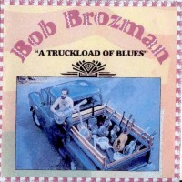 Purchase Bob Brozman - A Truckload of Blues